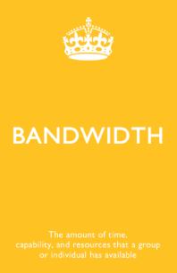 buzzword#2 - Bandwith