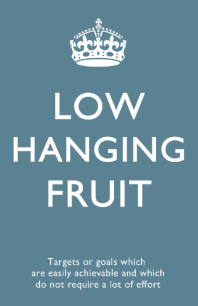 buzzword#4 - Low hanging fruits